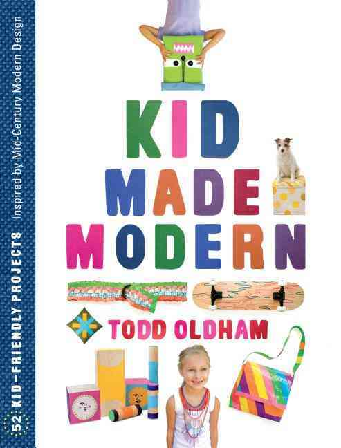 Kid Made Modern By Oldham, Todd
